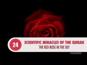 Scientific Miracles of the Quran – The red rose in the sky