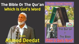 The Qur'an Or The Bible? Which Is God's Word? – Sheikh Ahmed Deedat